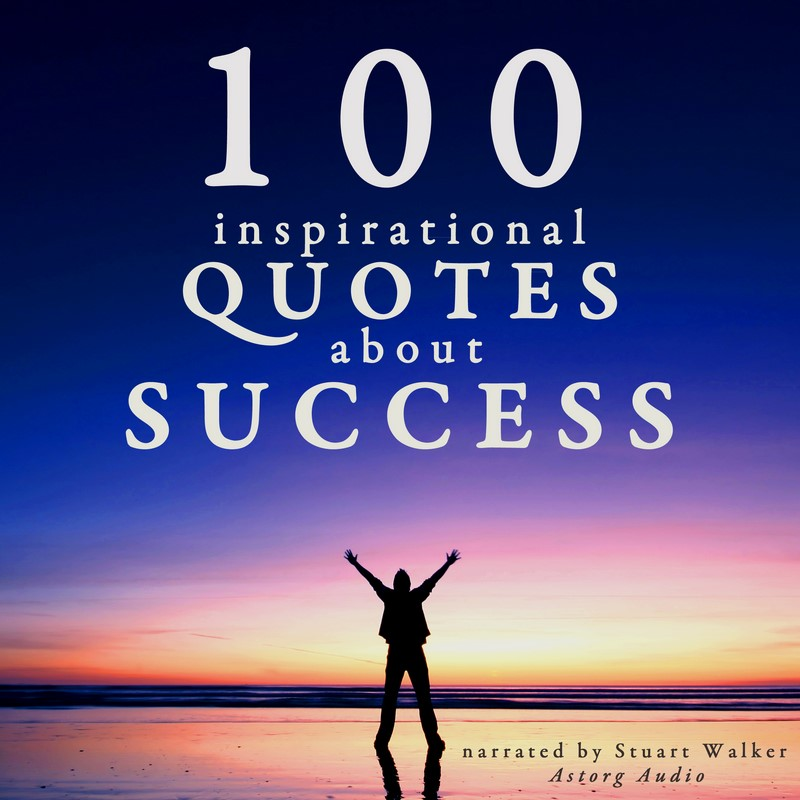 Inspirational Success Pics Download: 100 Inspirational Quotes About Success